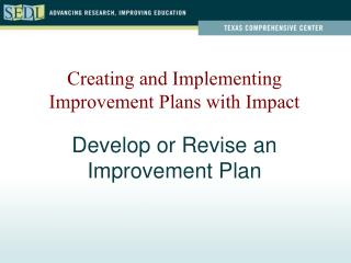 Develop or Revise an  Improvement Plan