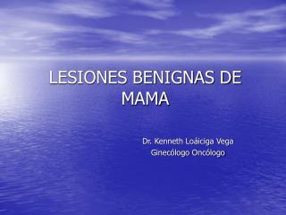LESIONES BENIGNAS DE MAMA
