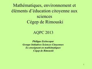 Mathématiques, environnement et éléments d'éducation citoyenne aux sciences    Cégep de Rimouski
