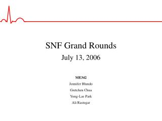 SNF Grand Rounds July 13, 2006