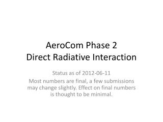 AeroCom Phase  2 Direct Radiative  Interaction
