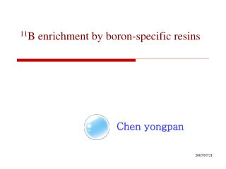 11 B enrichment by boron-specific resins