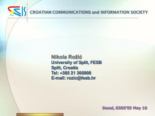 Nikola Rožić University of Split, FESB Split, Croatia Tel: +385 21 305808 E-mail: rozic@fesb.hr