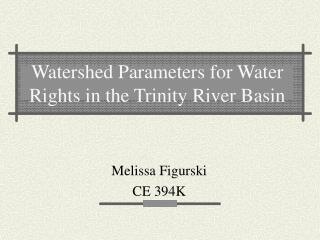 Watershed Parameters for Water Rights in the Trinity River Basin