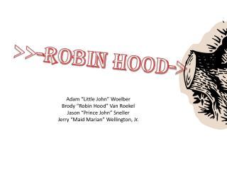 >>-ROBIN HOOD->
