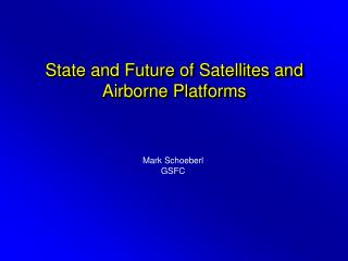State and Future of Satellites and Airborne Platforms