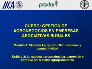 CURSO: GESTI�N DE AGRONEGOCIOS EN EMPRESAS ASOCIATIVAS RURALES