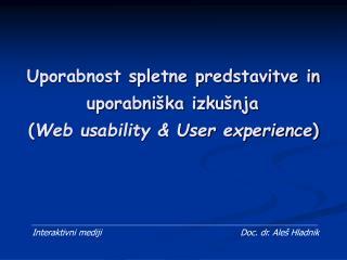 Interaktivni mediji              Doc. dr. Aleš Hladnik