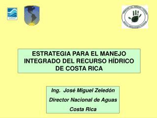 ESTRATEGIA PARA EL MANEJO INTEGRADO DEL RECURSO H�DRICO DE COSTA RICA