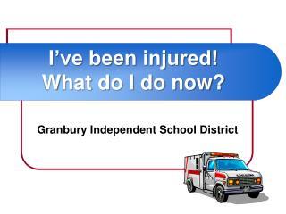 I've been injured!  What do I do now?