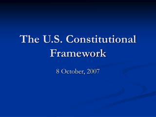The U.S. Constitutional Framework
