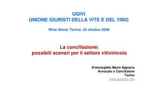 UGIVI  UNIONE GIURISTI DELLA VITE E DEL VINO Wine Show , Torino, 24 ottobre 2009