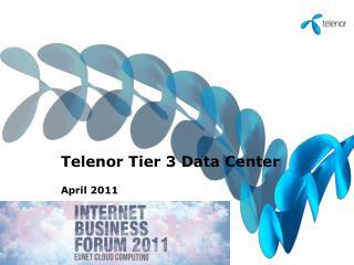 Telenor Tier 3 Data Center  April 2011