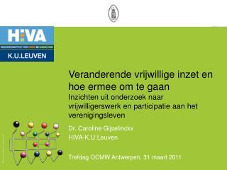 Dr. Caroline Gijselinckx HIVA-K.U.Leuven Trefdag OCMW Antwerpen, 31 maart 2011
