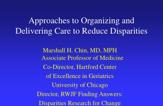 Approaches to Organizing and Delivering Care to Reduce Disparities