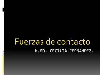 M.Ed . Cecilia  fernandez .