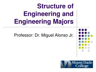 Structure of Engineering and Engineering Majors