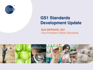 GS1 Standards Development Update