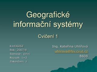 Geografick� informa?n� syst�my  Cvi?en� 1