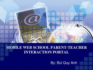 MOBILE WEB SCHOOL PARENT-TEACHER INTERACTION PORTAL