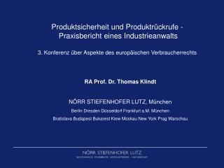 RA Prof. Dr. Thomas Klindt NÖRR STIEFENHOFER LUTZ, München