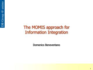 The MOMIS approach for  Information Integration