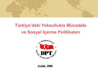 Türkiye'deki Yoksullukla Mücadele  ve Sosyal İçerme Politikaları