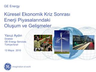 Küresel Ekonomik Kriz Sonrası Enerji Piyasalarındaki  Oluşum ve Gelişmeler