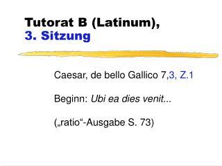 Tutorat B (Latinum), 3. Sitzung
