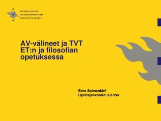 AV-välineet ja TVT  ET:n ja filosofian opetuksessa