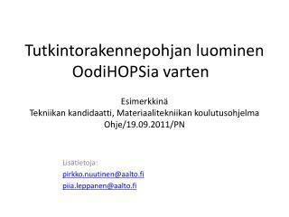 Lisätietoja: pirkko.nuutinen@aalto.fi piia.leppanen@aalto.fi
