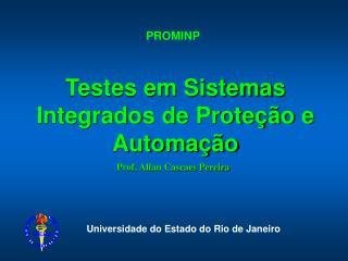 Testes em Sistemas Integrados de Proteção e Automação