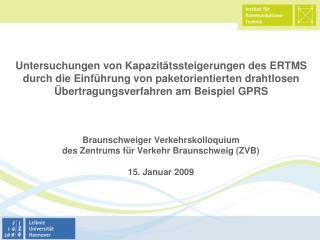 Braunschweiger Verkehrskolloquium  des Zentrums für Verkehr Braunschweig (ZVB) 15. Januar 2009