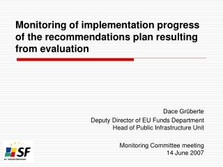 Monitoring of implementation progress of the recommendations plan resulting from evaluation