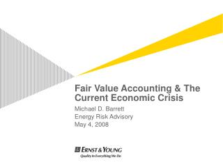 Fair Value Accounting  The Current Economic Crisis