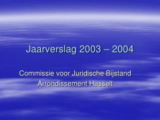 Jaarverslag 2003 � 2004