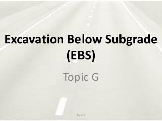 Excavation Below Subgrade (EBS)