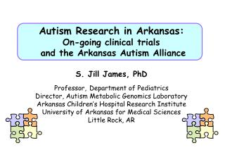 Autism Research in Arkansas: On-going clinical trials  and the Arkansas Autism Alliance