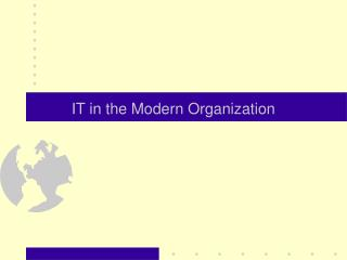 IT in the Modern Organization
