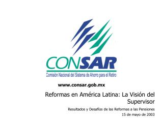 Reformas en Am�rica Latina: La Visi�n del Supervisor