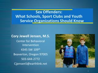 Sex Offenders:  What Schools, Sport Clubs and Youth        Service Organizations Should Know