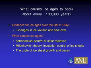 What  causes  ice  ages  to  occur about  every  ~100,000  years?
