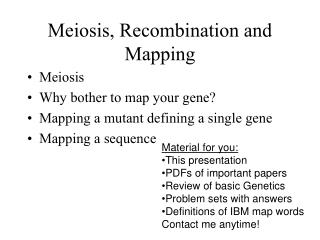 Meiosis, Recombination and Mapping