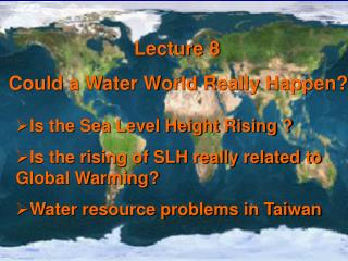 Lecture 8 Could a Water World Really Happen?