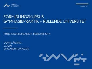 Formidlingskursus  gymnasiepraktik + rullende universitet