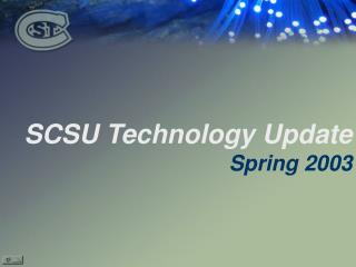 SCSU Technology Update                                 	Spring 2003