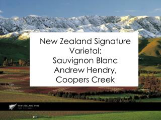 New Zealand Signature Varietal: Sauvignon Blanc Andrew Hendry,  Coopers Creek