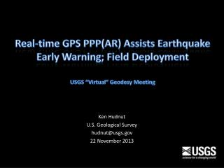 Ken Hudnut U.S. Geological Survey hudnut@usgs 2 2  November 2013