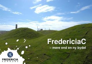 FredericiaC – mere end en ny bydel