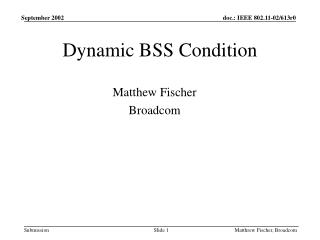 Dynamic BSS Condition